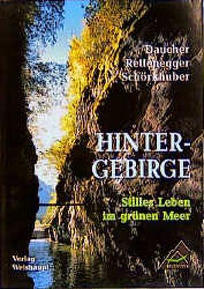 Hintergebirge von Daucher,  Helmut, Rettenegger,  Gerald, Schörkhuber,  Otto