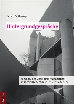 Hintergrundgespräche von Beißwanger,  Florian