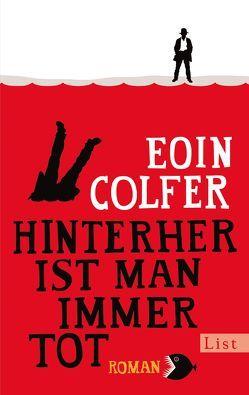 Hinterher ist man immer tot von Colfer,  Eoin, Lösch,  Conny