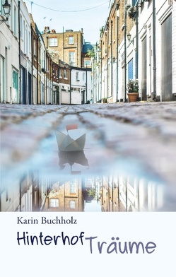 Hinterhofträume von Buchholz,  Karin