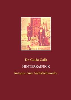 Hinterkaifeck von Golla,  Guido