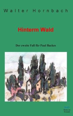Hinterm Wald von Hornbach,  Walter