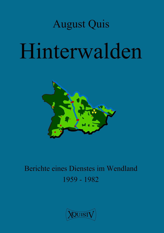 Hinterwalden von Quis, August, Quis, Jobst: Berichte eines Dienstes im