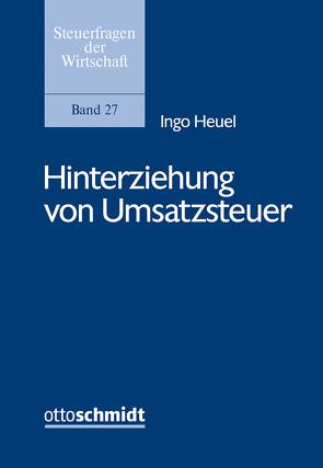 Hinterziehung von Umsatzsteuer von Heuel,  Ingo