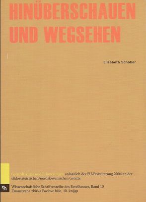 Hinüberschauen und Wegsehen von Schober,  Elisabeth