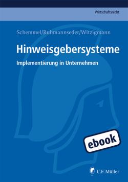 Hinweisgebersysteme von Ruhmannseder,  Felix, Schemmel,  LL.M.,  Alexander, Witzigmann,  Tobias
