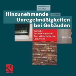 Hinzunehmende Unregelmäßigkeiten bei Gebäuden von Abel,  Ruth, Oswald,  Rainer