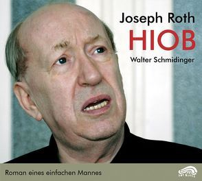 Hiob von Droese,  Felix, Kilcher,  Andreas B., Roth,  Joseph, Schmidinger,  Walter, Schwiedrzik,  Wolfgang M., Vishniac,  Roman, Walz,  Ruth