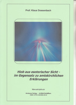 Hiob aus esoterischer Sicht von Prof. Dossenbach,  Klaus