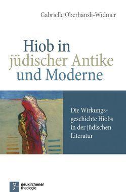 Hiob in jüdischer Antike und Moderne von Oberhänsli-Widmer,  Gabrielle