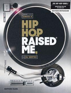 Hip Hop Raised Me von Semtex,  DJ, Truffel-Reiff,  Susen