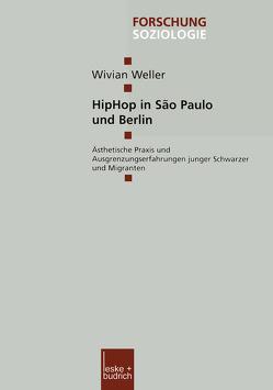 HipHop in São Paulo und Berlin von Weller,  Wivian