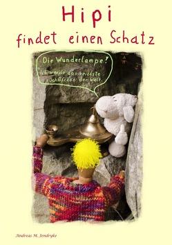 Hipi findet einen Schatz von Jendryke,  Andreas M.