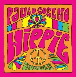 Hippie von Coelho,  Paulo, Görtz,  Sven, Meyer-Minnemann,  Maralde