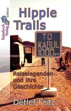 Hippie-Trails von Fritz,  Detlef