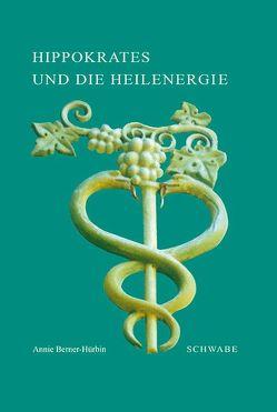 Hippokrates und die Heilenergie von Berner-Hürbin,  Annie