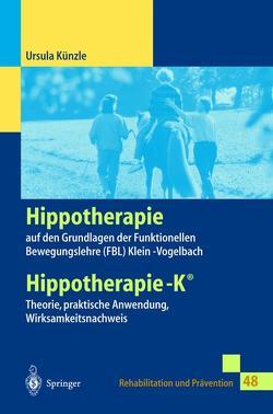 Hippotherapie auf den Grundlagen der Funktionellen Bewegungslehre Klein-Vogelbach von Künzle,  Ursula