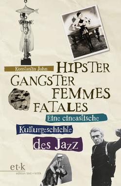 Hipster, Gangster, Femmes Fatales von Jahn,  Konstantin