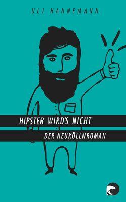 Hipster wird's nicht von Hannemann,  Uli