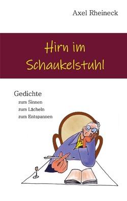 Hirn im Schaukelstuhl von Rheineck,  Axel