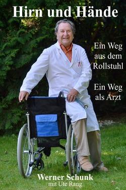 Hirn und Hände von Rang,  Ute, Schunk,  Werner