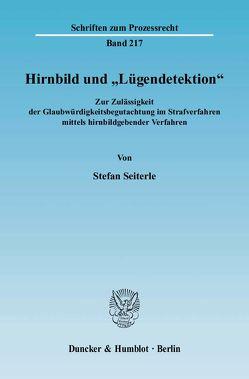 """Hirnbild und """"Lügendetektion"""". von Seiterle,  Stefan"""