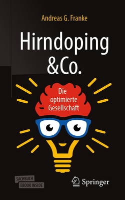 Hirndoping & Co. von Franke,  Andreas G.