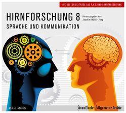 Hirnforschung 8 von Fella,  Birgitta, Müller-Jung,  Joachim, Trötscher,  Hans Peter
