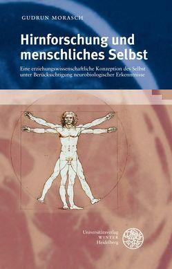 Hirnforschung und menschliches Selbst von Morasch,  Gudrun
