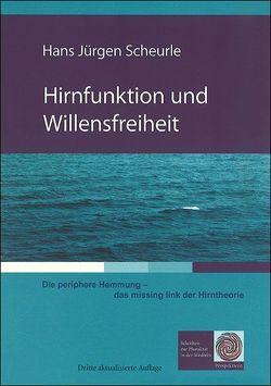 Hirnfunktion und Willensfreiheit von Hans Jürgen,  Scheurle