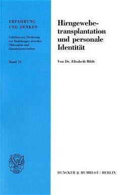 Hirngewebetransplantation und personale Identität. von Hildt,  Elisabeth