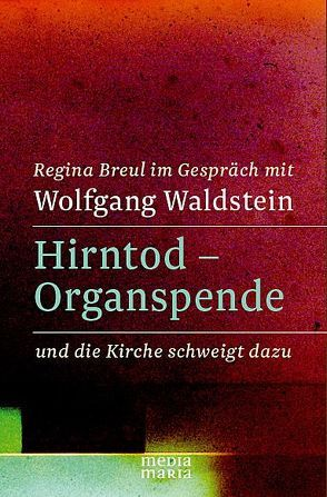 Hirntod – Organspende von Breul,  Regina
