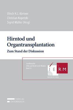 Hirntod und Organtransplantation von Kopetzki,  Christian, Körtner,  Ulrich H. J., Müller,  Sigrid