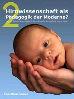 Hirnwissenschaft als Pädagogik der Moderne? 2 von Sauer,  Christian