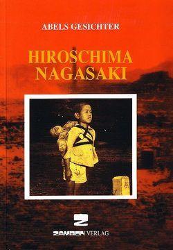 Hiroschima /Nagasaki von Knopp,  Victoria, Koblitz,  Christina, Nespoli,  Gian L, Sedef,  Erdogan, Zambon,  Giuseppe