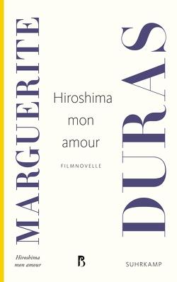Hiroshima mon amour von Duras,  Marguerite, Guggenheimer,  Walter Maria