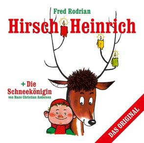 Hirsch Heinrich + Die Schneekönigin von Andersen,  Hans Christian, Rodrian,  Fred