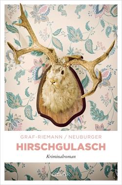 Hirschgulasch von Graf-Riemann,  Lisa, Neuburger,  Ottmar