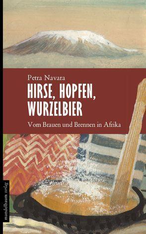 Hirse, Hopfen, Wurzelbier von Navara,  Petra