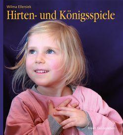 Hirten- und Königsspiele für den Kindergarten von Ellersiek,  Wilma