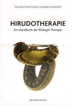 Hirudotherapie von Kaehler Schweizer,  Dominique, Westendorff,  Magdalene