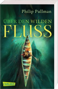 His Dark Materials 0: Über den wilden Fluss von Gittinger,  Antoinette, Pullman,  Philip