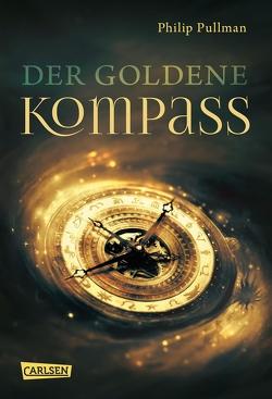 His Dark Materials 1: Der Goldene Kompass von Kann,  Andrea, Pullman,  Philip, Ströle,  Wolfram