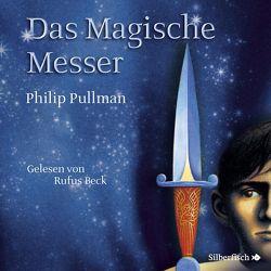 His Dark Materials 2: Das Magische Messer von Beck,  Rufus, Pullman,  Philip, Ströle,  Wolfram