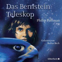 His Dark Materials 3: Das Bernstein-Teleskop von Beck,  Rufus, Pullman,  Philip, Ströle,  Wolfram, Tiffert,  Reinhard