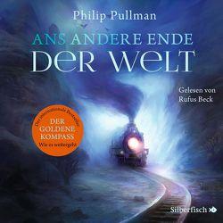 His Dark Materials 4: Ans andere Ende der Welt von Beck,  Rufus, Gittinger,  Antoinette, Pullman,  Philip