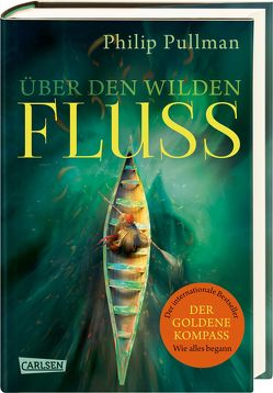 His Dark Materials: Über den wilden Fluss von Gittinger,  Antoinette, Pullman,  Philip
