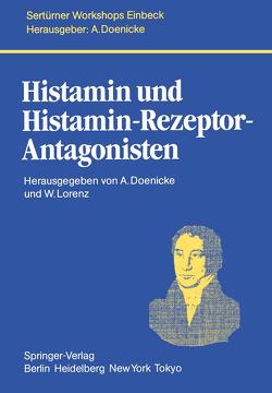 Histamin und Histamin-Rezeptor-Antagonisten von Bauer,  H., Beger,  H.G., Büchler,  M., Doenicke,  A., Goetz,  E., Harke,  H., Horeyseck,  G., Hotz,  J., König,  W., Lorenz,  W, Reimann,  H.J., Reinhardt,  D., Röher,  H.D., Schauer,  A., Sewing,  K.F., Tryba,  M., Wichert,  P. von, Yildiz,  F.