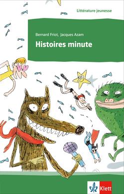 Histoires minute von Friot,  Bernard