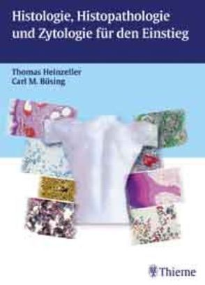 Histologie und Histopathologie für den Einstieg von Büsing,  Carl-Michael, Heinzeller,  Thomas